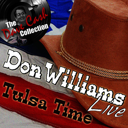Don Williams Live - Tulsa Time - [The Dave Cash Collection] by Don Williams