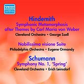 Hindemith: Symphonic Metamorphosis / Nobilissima Visione: Suite / Schumann, R.: Symphony No. 1 (Szell, Ormandy, Leinsdorf) (1946-1947) by Various Artists