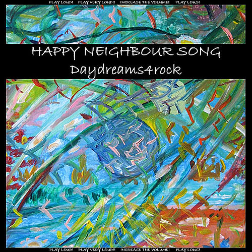 Happy Neighbour Song by Daydreams4rock