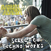 Selected Techno Works by Gabriel Ananda