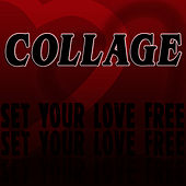 Set Your Love Free by Collage