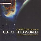 Chanticleer Takes You Out of This World! by Various Artists