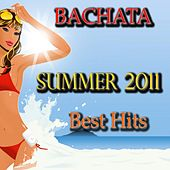 Bachata Summer 2011 Best Hits by Various Artists