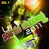 La soiree Clubbing 2011, Vol. 1 by Various Artists