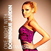 Fantastique House by Dominique Jardin by Various Artists