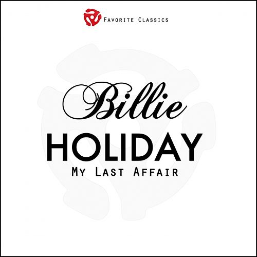 My Last Affair by Billie Holiday