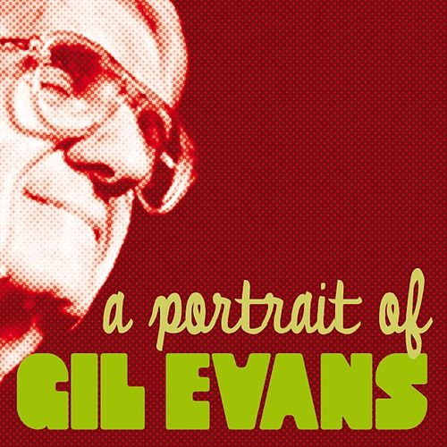 A Portrait of Gil Evans by Various Artists