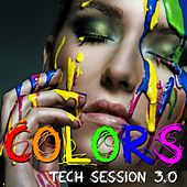 Colors, Tech Session 3.0 by Various Artists