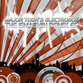 Major Tosh´s Electrobox - The Smashing Remix - EP by Various Artists