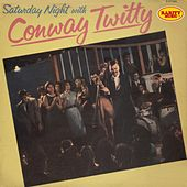 Saturday Night With Conway Twitty : Rarity Music Pop, Vol. 28 by Conway Twitty