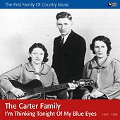 I'm Thinking Tonight of My Blue Eyes by The Carter Family
