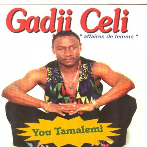 You Tamalemi - Affaire de femme by Gadji Celi