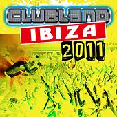 Clubland Ibiza 2011 by Various Artists