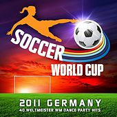 Soccer World Cup 2011 Germany (40 Weltmeister Wm Fussball Dance Party Hits) by Various Artists