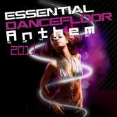 Essential Dancefloor Anthem 2011 by Various Artists
