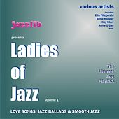 Ladies of Jazz, Vol. 1 : Love Songs, Jazz Ballads & Smooth Jazz (Ladies of Jazz - Volume 1) by Various Artists