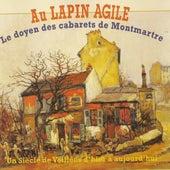 Au Lapin Agile : Le doyen des cabarets de Montmartre by Various Artists