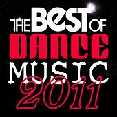 The Best of Dance Music 2011 by Various Artists
