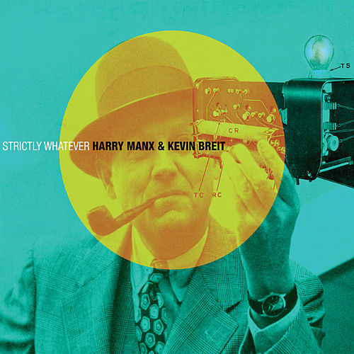 Strictly Whatever by Harry Manx