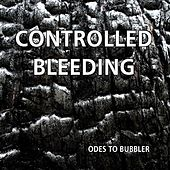 Odes to Bubbler by Controlled Bleeding