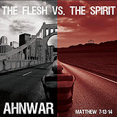 The Flesh Vs The Spirit by Ahnwar