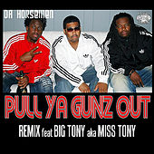 Pull Ya Gunz Out (Remix) [feat. Da Horsemen] by Miss Tony