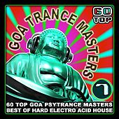 Goa Trance Masters v.7 (60 Top Goa Psytrance Masters - Best of Hard Electro Acid House 6+ Hours) by Goa Psy Trance Masters