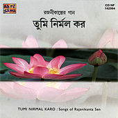 Tumi Nirmal Karo-Songs Of Rajanikanta Se by Various Artists