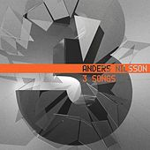 3 Songs by Anders Nilsson