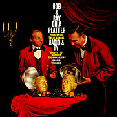 Bob & Ray On A Platter - Presenting Their Annual Radio & TV Salute by Bob and Ray