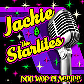 Doo Wop Classics by Jackie & The Starlites