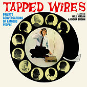 Tapped Wires - Private Conversations Of Famous People by Will Jordan
