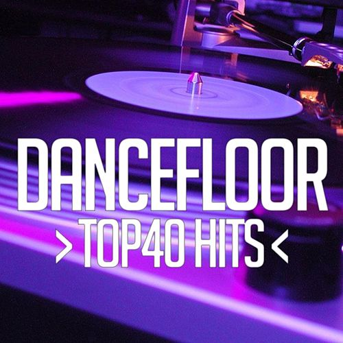Dnacefloor Top 40 Hits by Various Artists