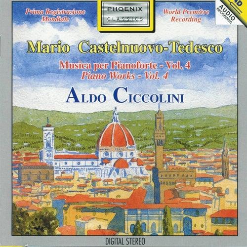 Mario Castelnuovo-Tedesco : Musica per pianoforte, Vol.4 by Aldo Ciccolini
