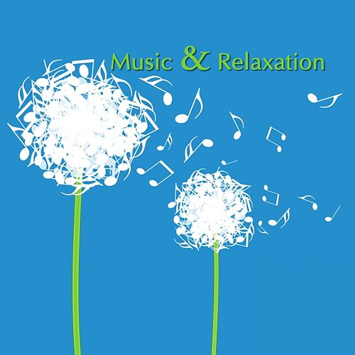 Music & Relaxation by Various Artists