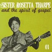 Sister Rosetta Tharpe and the Spirit of Gospel, Vol. 1 von Sister Rosetta Tharpe