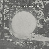 Tunnel Blanket by This Will Destroy You