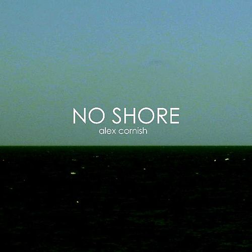No Shore by Alex Cornish