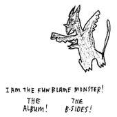 I Am the Fun Blame Monster! Plus Nine B-Sides by Menomena