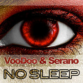 No Sleep by Voodoo & Serano