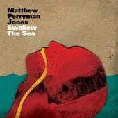 Swallow The Sea by Matthew Perryman Jones