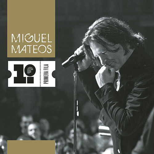 Primera Fila by Miguel Mateos