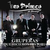 Gruperas Que Hicieron Historia by Los Primos De Durango