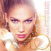 I'm Into You (Remixes) by Jennifer Lopez