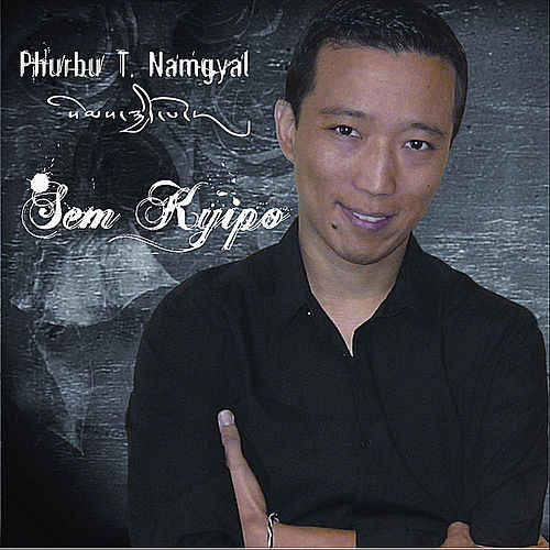 Sem Kyipo by Phurbu T. Namgyal