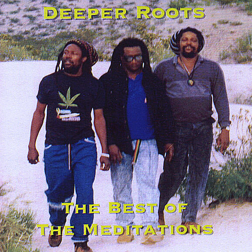 Deeper Roots  The Best of the Meditations von The Meditations