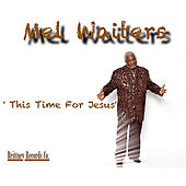 This Time For Jesus by Mel Waiters