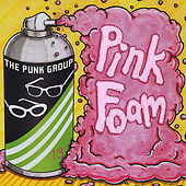 Pink Foam by The Punk Group