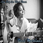 Any Way The Wind Blows - Single by Vicci Martinez