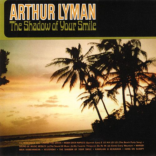 The Shadow Of Your Smile by Arthur Lyman